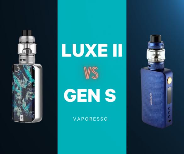 Luxe II vs GEN S